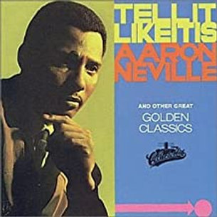Aaron Neville / Tell It Like It Is