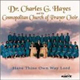 Dr. Charles G. Hayes / Have Thine Own Way Lord