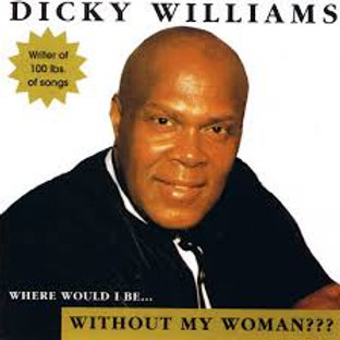 Dicky Williams / Without My Woman