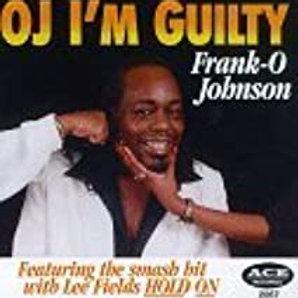 Frank-O-Johnson / OJ I'm Guilty