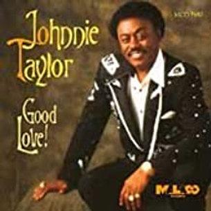 Johnnie Taylor / Good Love