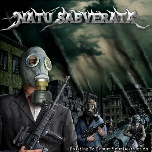 NATU SABVERATA - Existing to Ensure Your Destruction HHR007