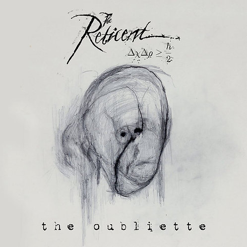 THE RETICENT - The Oubliette HHR105