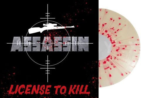 Greek label ALONE Records will be releasing a limited 250 hand numbered copies of ASSASSIN 'License to Kill' on colored vinyl. Most of the pressing is already gone. If you are interested in copies we will have some and this will make postage cheaper for anyone in the United States. We hope to receive them in December.