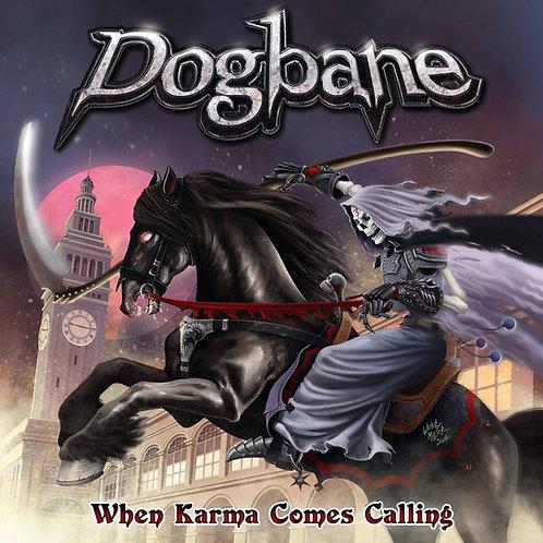 DOGBANE - When Karma Comes Calling HHR0