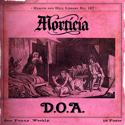 MORTICIA - D.O.A remastered reissue Penny Dreadful Ed.