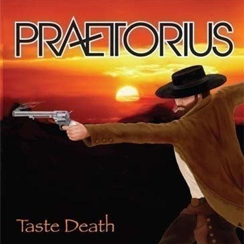 PRAETORIUS - Taste Death HHR002