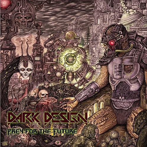 DARK DESIGN - Prey for the Future HHR025