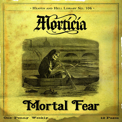 MORTICIA - Mortal Fear remastered reissue Penny Dreadful Ed.