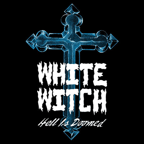 WHITE WITCH - Hell is Doomed HHR094