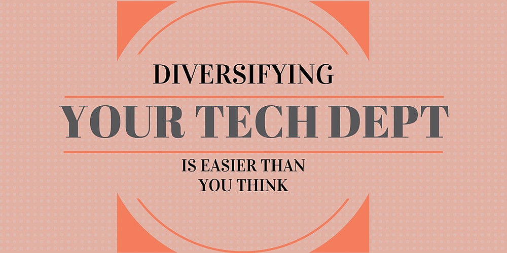 Diversify Your Tech Department