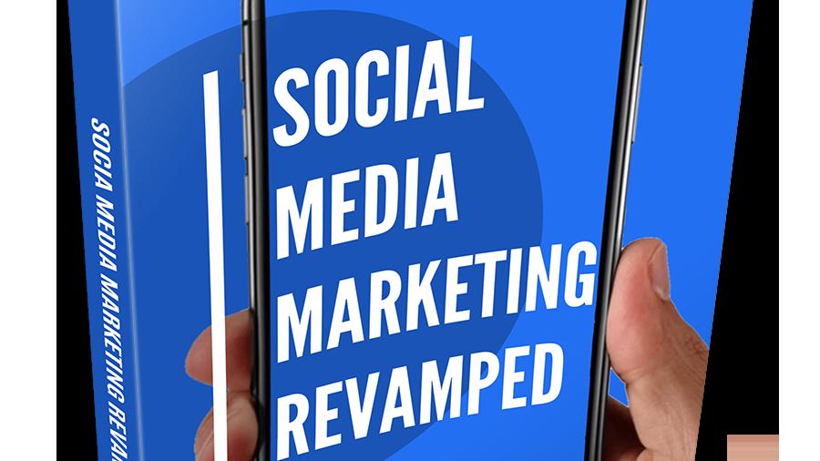 Social Media Marketing Revamped