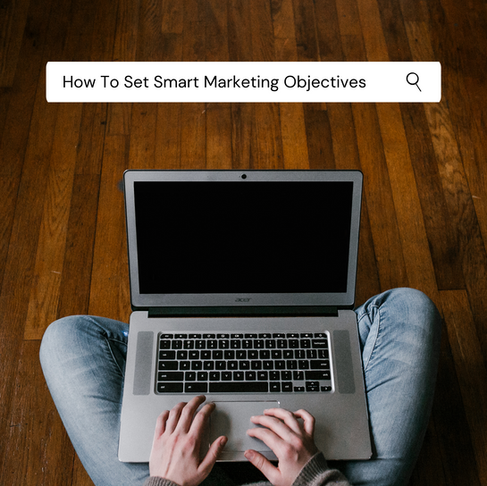How To Set Smart Marketing Objectives