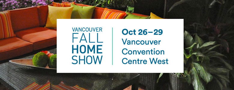 Coming up: Vancouver Fall Home Show!