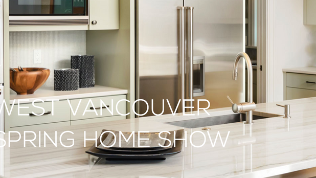 West Vancouver Spring Home Show is happening THIS WEEK!