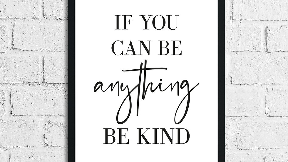 If You Can Be Anything Be Kind Inspirational Wall Decor Home Quote Print