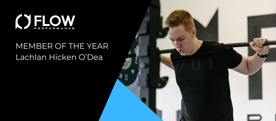 FLOW PERFORMANCE MEMBER OF THE YEAR - Lachlan Hicken O'Dea