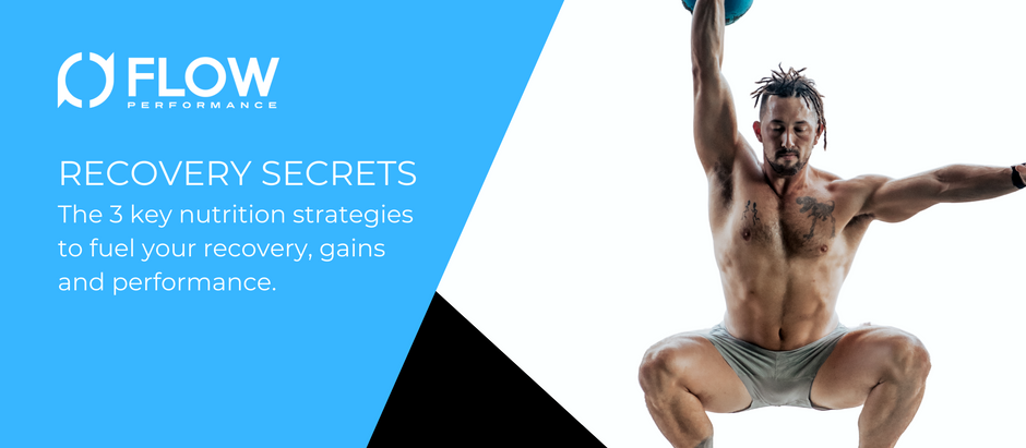 RECOVERY SECRETS: The 3 key nutrition strategies to fuel your recovery, gains and performance.