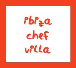 IBIZA CHEF VILLA (Chef privado a domicilio en Ibiza, private chef in Ibiza)