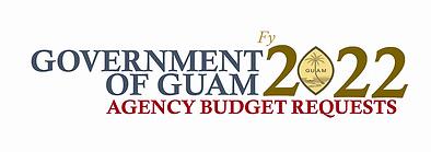 GovGuam FY 2022 Agency Budget Requests