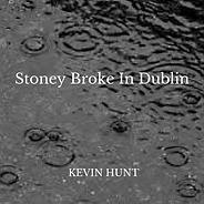 Stoney Broke in Dublin Kevin Hunt