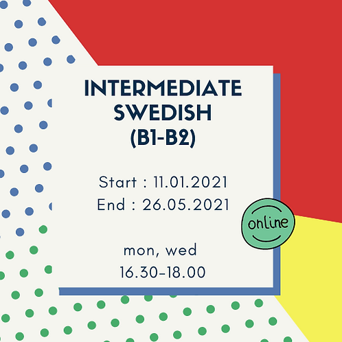 Intermediate Swedish(B1-B2), 4.5 months