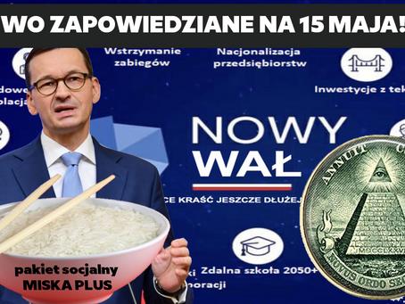 Nowy Porządek Świata Morawieckiego zapowiedziany na 15 Maja!