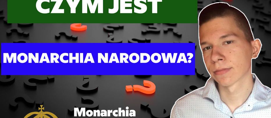 Czym jest Monarchia Narodowa? (WIDEO)