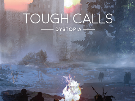 Escenarios post-apocalípticos, rol y un abrebotellas, bienvenidos a Tough Calls: Dystopia.