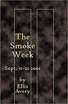 The Smoke Week: Sept. 11-21, 2001