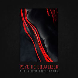 Psychic Equalizer - The Sixth Exctinctio
