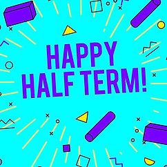 Happy half term.jpg