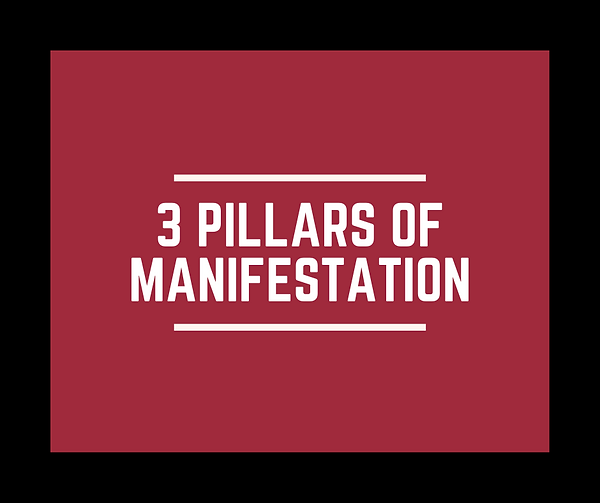 3 pillars of manifestation.png