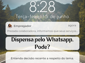 Dispensa pelo WhatsApp é válida?