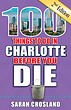 100 Things to Do in Charlotte Before You