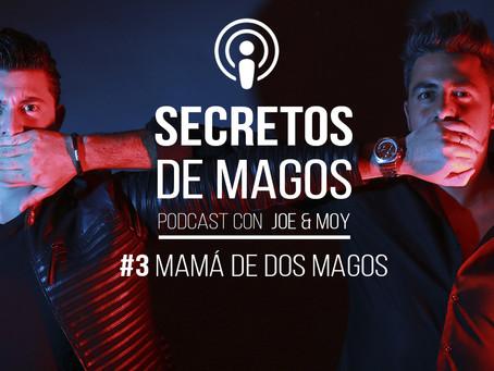 #3 Mamá de dos magos | Podcast de los Magos Joe & Moy