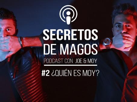 #2 ¿Quién es Moy? | Podcast de los Magos Joe & Moy