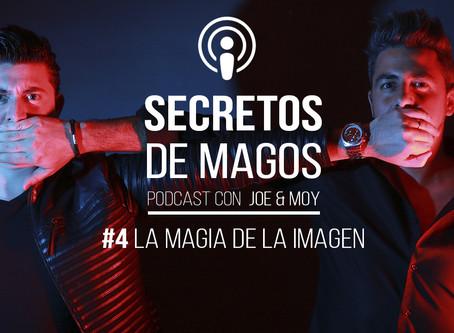 #4 La magia de la imagen | Podcast de los Magos Joe & Moy