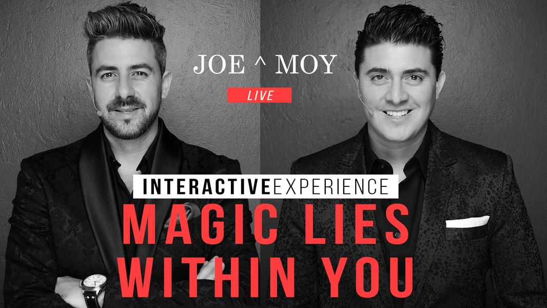 Joe & Moy   Magic lies within you