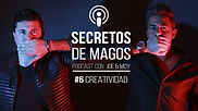 #6 Creatividad | Podcast de los Magos Joe & Moy
