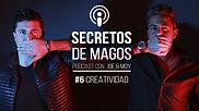 #6 Creatividad | Podcast de los Magos Joe & Moy