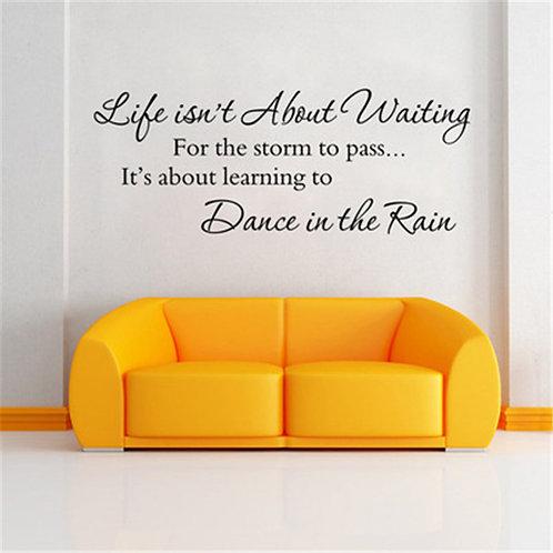 Dance in the rain - ..מדבקת קיר - אל תמתין לסופה שתחלוף