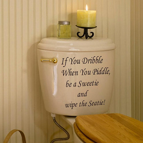 Dribble when you Piddle - מדבקת קיר - תהיה נחמד ונגב המושב