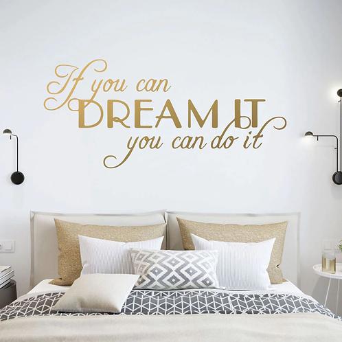 אם אתה יכול לחלום על זה אתה גם יכול לעשות את זה
