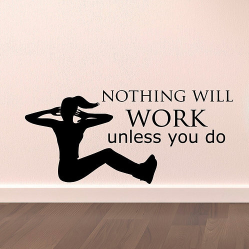 Nothing will work unless.. - מדבקת קיר - אימון ספורט כפיפות בטן