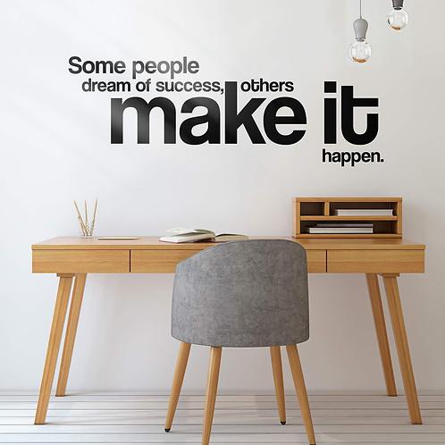 השראה - חלק מהאנשים חולמים על הצלחה אחרים גורמים לזה לקרות