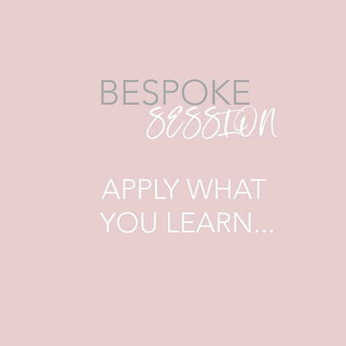 Bespoke Session - Apply What You Have Learnt...