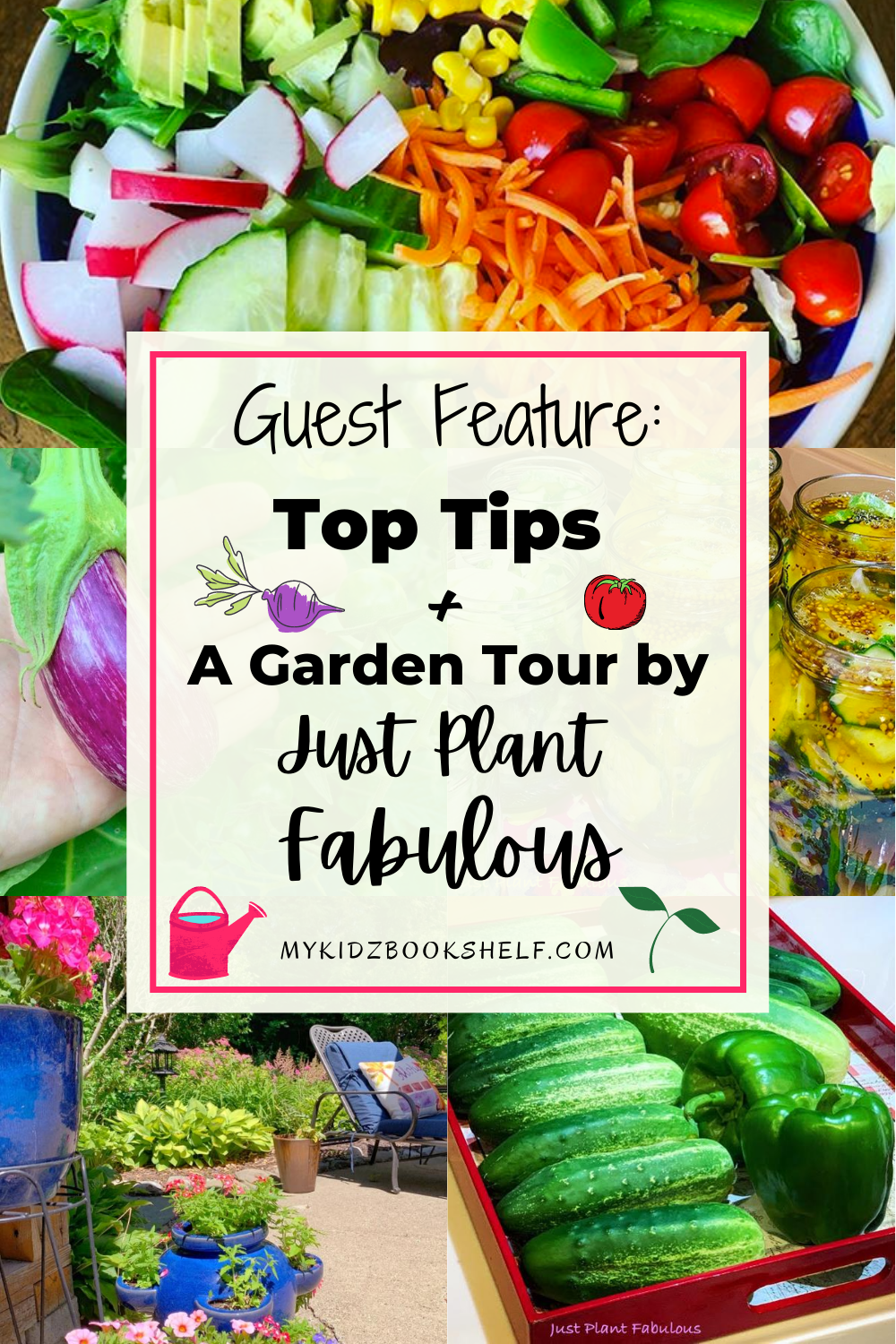 Guest Feature Pin Just Plant Fabulous with garden veggie pics and flower