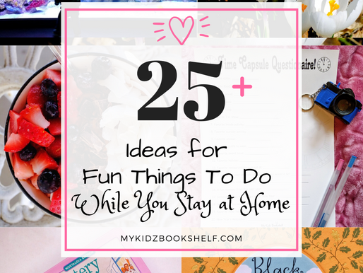 25+ Ideas for Things to do While you Stay at Home! ...for the Kids and You!