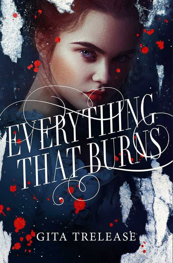 Everything That Burns book cover by Gita Trelease young adult book with girl on cover